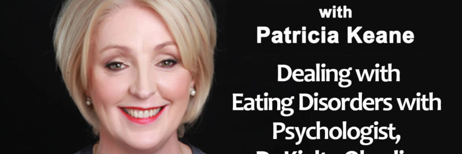 Dealing with Eating Disorders with Psychologist, Dr Kielty Oberlin.